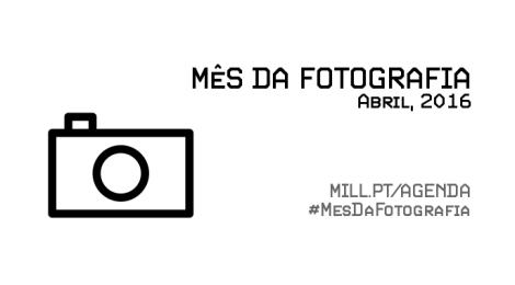 Mês da Fotografia, Abril de 2016